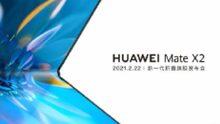 Faltbares Huawei Mate X2 voraussichtlich am 22. Februar